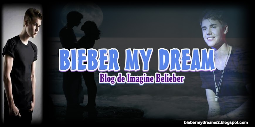 Bieber My Dream
