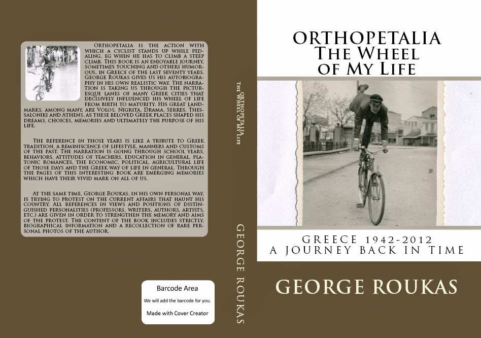 """ORTHOPETALIA. THE WHEEL OF MY LIFE. GREECE 1942-2012: A JOURNEY BACK IN TIME"""
