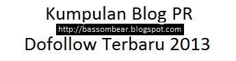 Daftar Kumpulan Blog Dofollow Pagerank Tinggi Terbaru Tahun 2013, Daftar Blog Dofollow Auto Approve 2013, Kumpulan Daftar Blog Dofollow Pagerank PR 5, 4, 3 Terbaru Tahun 2013