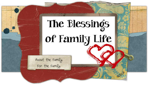 The Blessings of Family LIfe