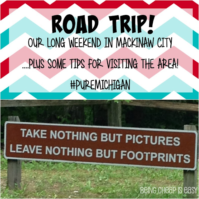 Mackinac, Mackinaw, Road Trip, #PureMichigan, Michigan Vacations, Mackinaw City, Budget Travel, Mackinac Island on a Budget