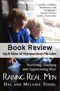 Raising Real Men Book Review - Helps to understand sons #RasingRealMen by A Slice of Homeschool Pie.com