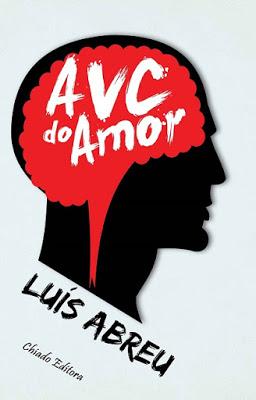 """""""AVC do Amor"""" de Luís Abreu"""
