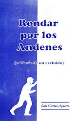 RONDAR POR LOS ANDENES o DIARIO DE UN EXCLUIDO de Luis Carlos Aguirre