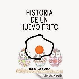 http://www.amazon.es/HISTORIA-DE-UN-HUEVO-FRITO-ebook/dp/B00P52AJ7C/ref=zg_bs_827231031_f_51
