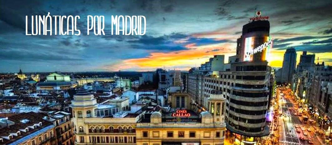 Lunáticas por Madrid