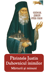 Parintele Justin, Duhovnicul inimilor - Marturii si minuni