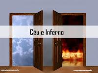 O Céu E O Inferno – Vida Eterna E Castigo Eterno
