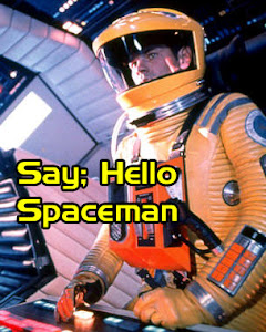 Say Hello Spaceman