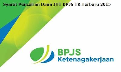 Syarat Pencairan Dana JHT BPJS TK Terbaru 2015
