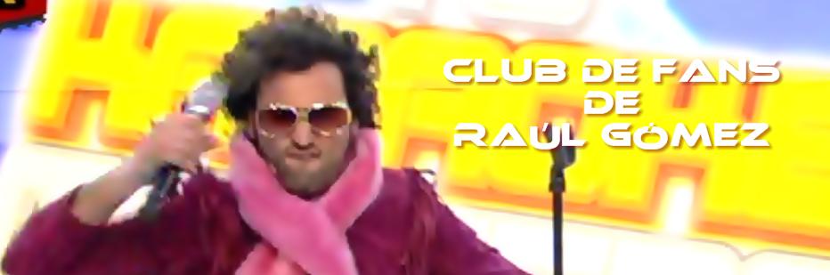 Club de Fans de Raúl Gómez