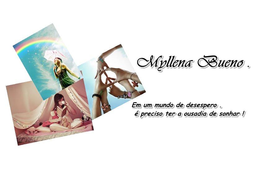 ≠ Myllenα Bueno
