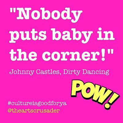 """Nobody puts baby in the corner!"""
