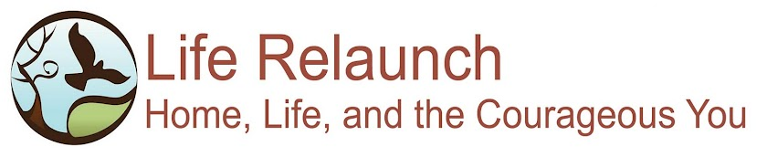 Life Relaunch - Home, Life, and the Courageous You