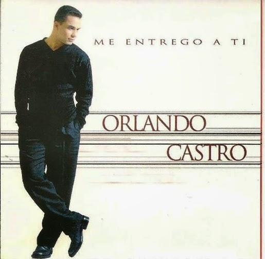Orlando Castro-Me Entrego a Ti-