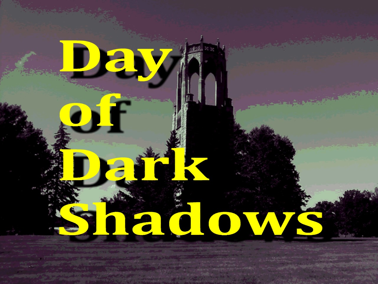 Day of Dark Shadows