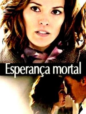Esperança Mortal – Dublado (2012)