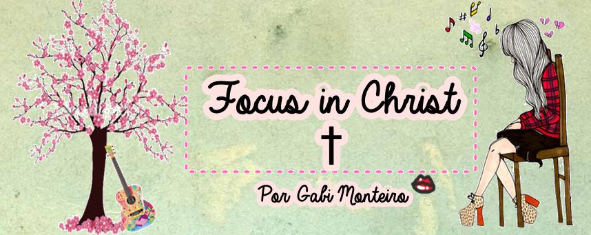 Focus in Christ