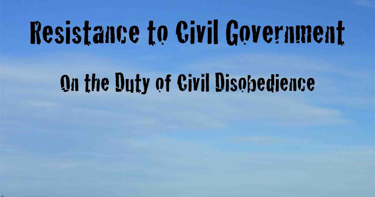 thoreaus essay on the duty of civil disobedience. Identify a major point in thoreau's essay, on the duty of civil disobedience 1 educator answer please summarize henry david thoreau's essay civil disobedience.