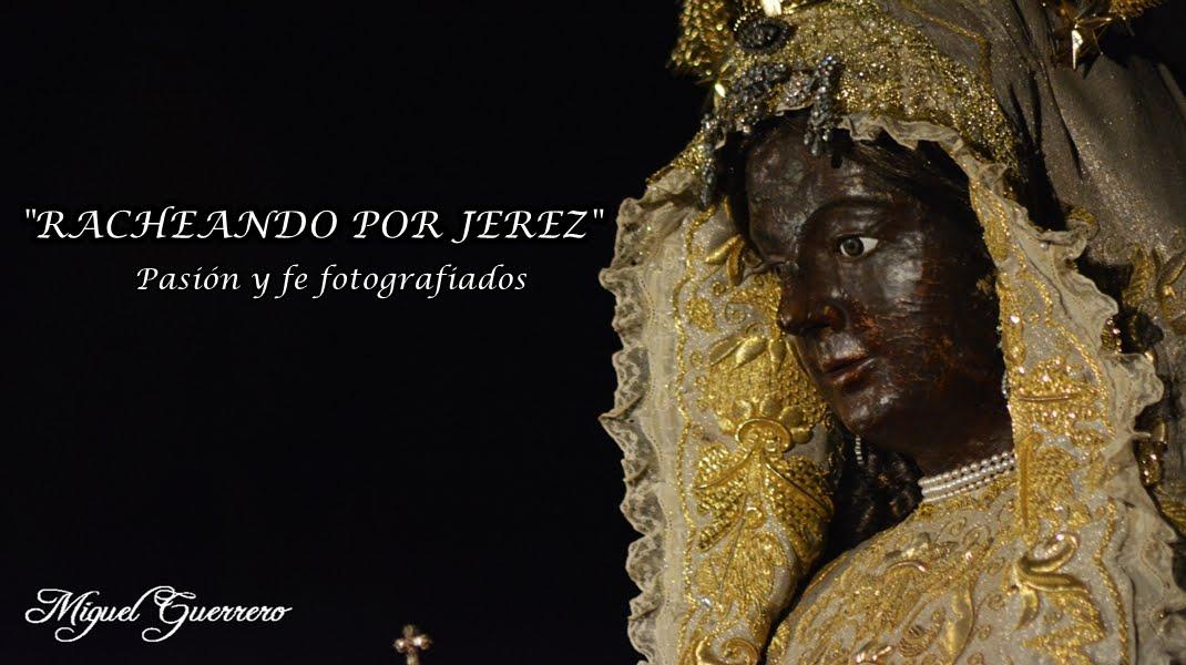 Racheando por Jerez (Miguel Guerrero Fotografías Cofrades)