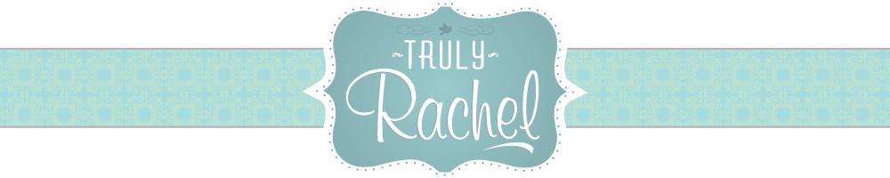 Truly, Rachel