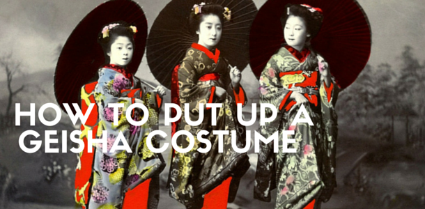 How to Put Up Your Japanese Geisha Costume