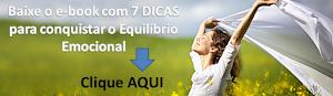 Baixe o e- book Gratuito com 7 DICAS para conquistar o Equilíbrio Emocional