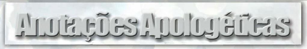 ANOTAÇÕES APOLOGÉTICAS