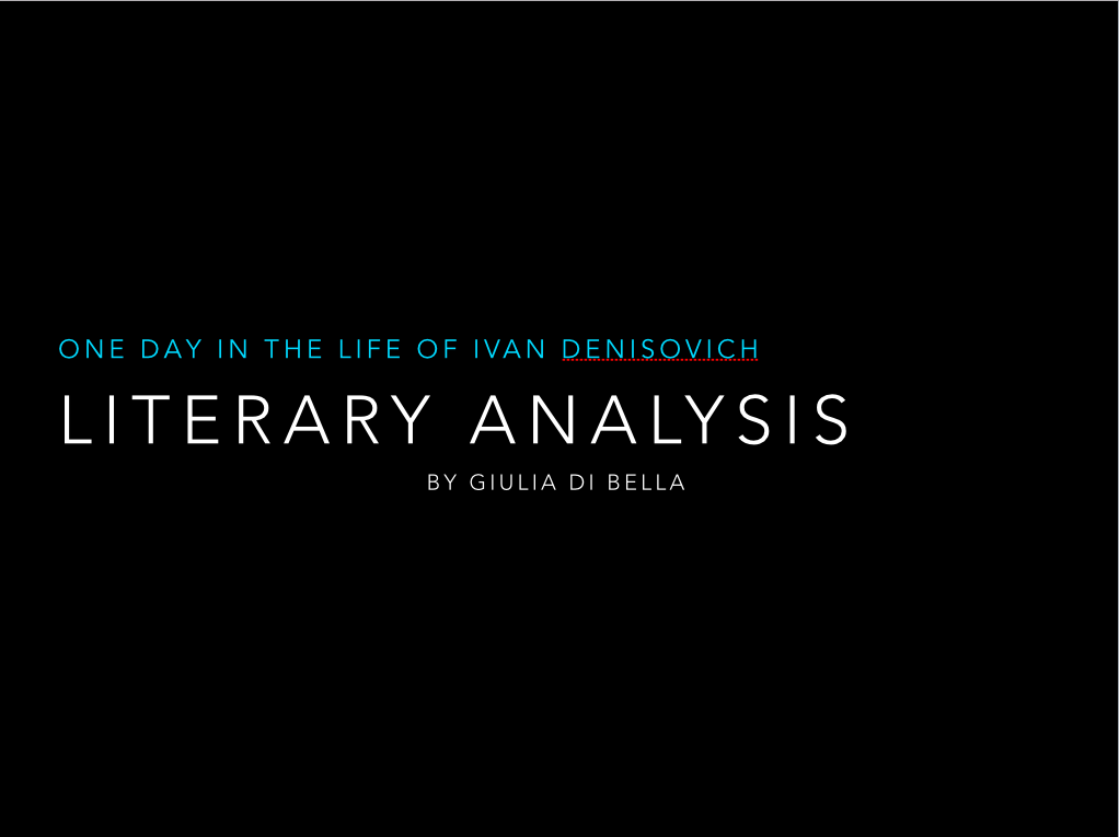 an analysis of the book one day in the life of ivan denisovich A description of tropes appearing in one day in the life of ivan denisovich ivan denisovich shukhov is a prisoner (zek) in the soviet gulag system,.