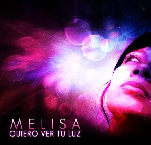Melisa Quiero Ver Tu Luz