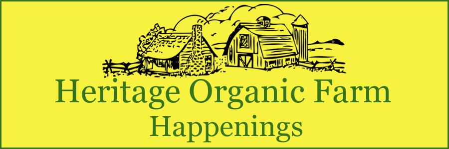 Heritage Organic Farm Happenings