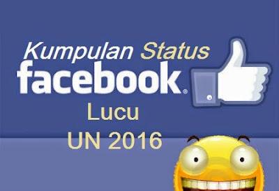 Kumpulan Status Fb Lucu Ujian Nasional 2016