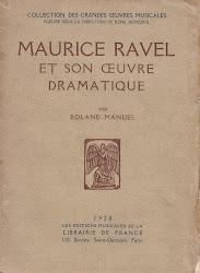 Roland-Manuel : « Maurice Ravel et son œuvre dramatique » 1928 (épuisé)
