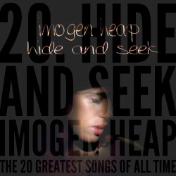 The 20 Greatest Songs Of All Time: 20. Hide and Seek (Imogen Heap, 2005)