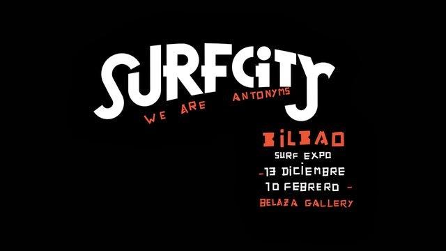 SURFCITY ?we are antonyms? 2ª Edición BILBAO Belaza Gallery