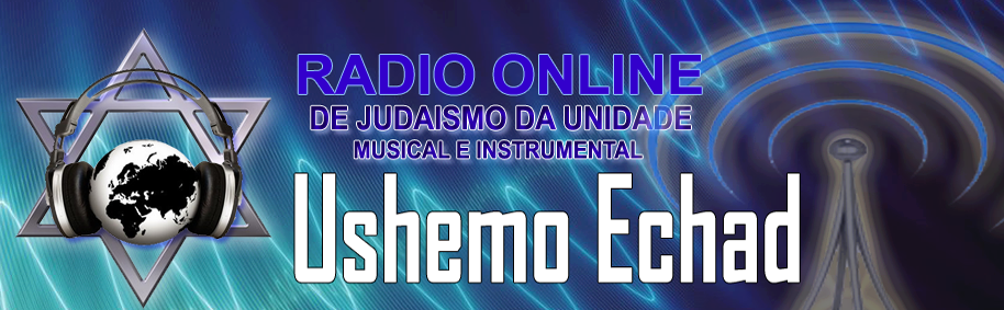 Radio de Judaísmo da Unidade - Ushemo Echad