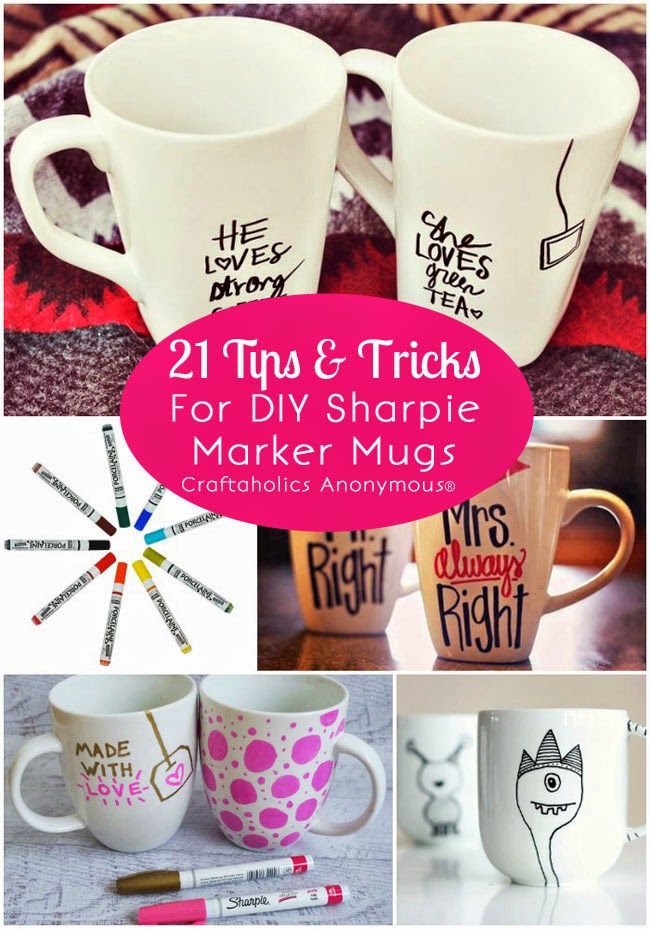 http://www.craftaholicsanonymous.net/21-tips-for-diy-sharpie-marker-mugs