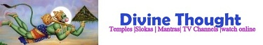 Divine Thought :: Temples, Mantras, Slokas, Festivals, Facts of God