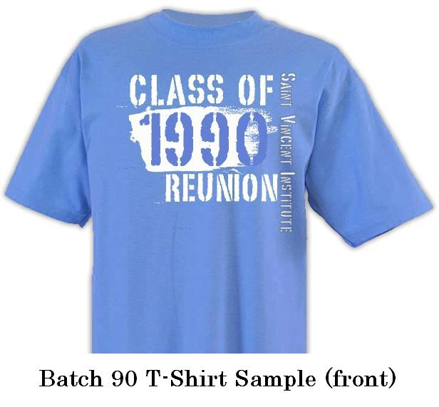 Svi Batch 1990 Reunion 2011 Sample Design Batch 90 T Shirt