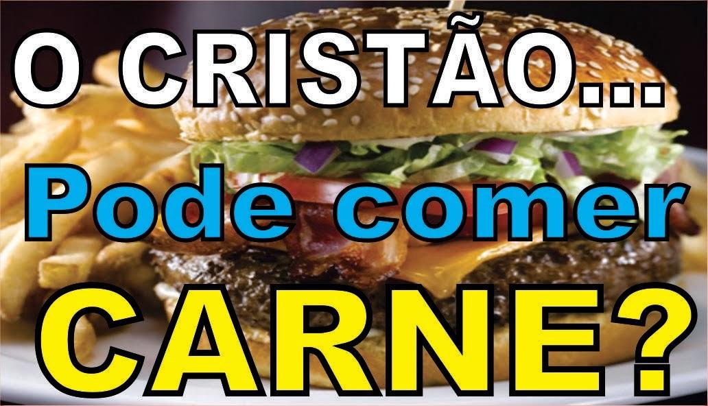 O Cristão pode comer Carne?