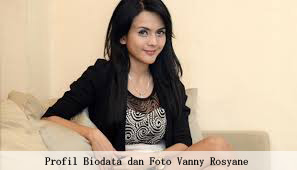 Profil Biodata Vanny Rosyane | Foto Vanny Rosyane
