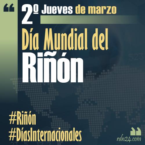 2º jueves de marzo – Día Mundial del Riñón #DíasInternacionales