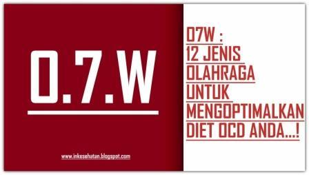 O7W : 12 Jenis Olahraga Untuk Mengotimalkan Diet OCD