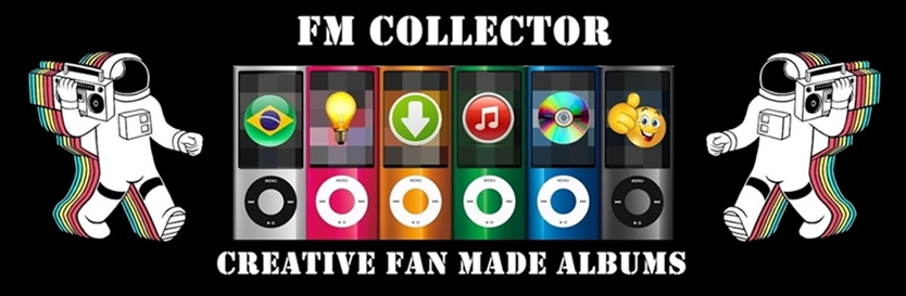 FM Collector - Creative Fan Made Albums