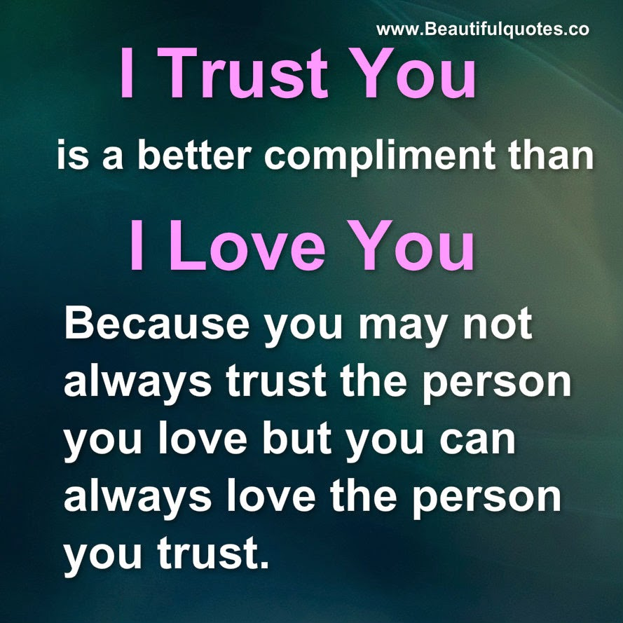 Trust Love Quotes Beautiful Quotes I Trust You