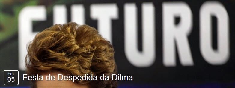 Facebook - Festa de Despedida da Dilma