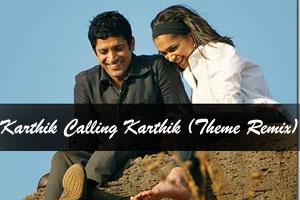 Karthik Calling Karthik (Theme Remix)