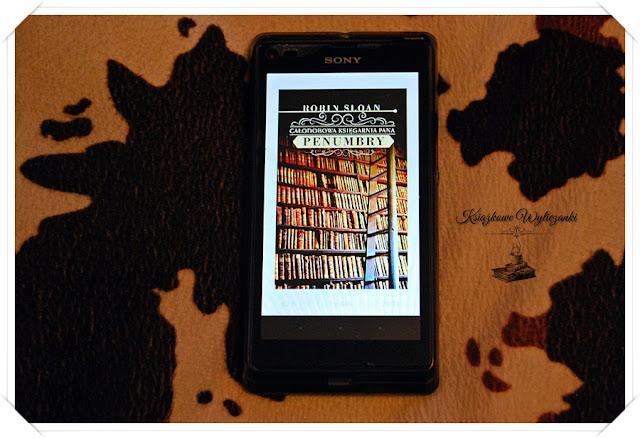 """""""Całodobowa księgarnia pana Penumbry"""" Robin Sloan"""