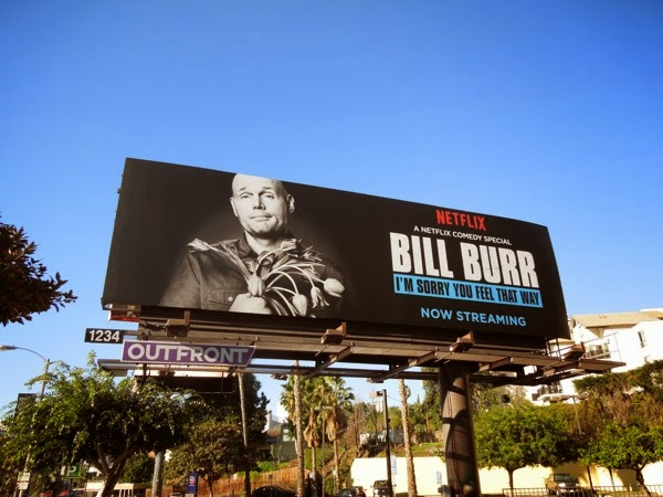 Bill Burr I'm sorry you feel that way Netflix billboard