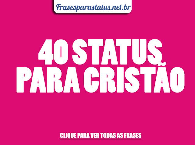 FRASES PARA STATUS, FRASES PARA CRISTÃO, FRASES EVANGELICAS